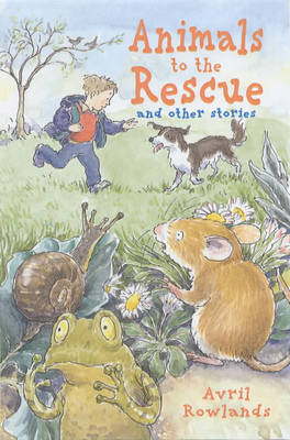 Animals to the Rescue: And Other Stories