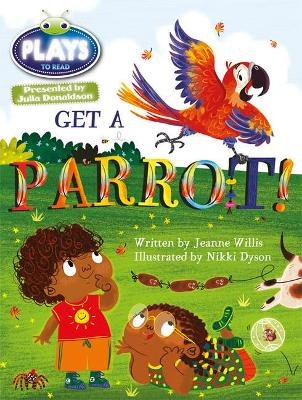 Julia Donaldson Plays Blue (KS1)/1B Get a Parrot!