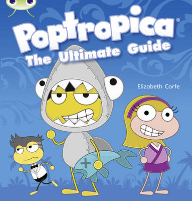 Bug Club Non-fiction Lime A/3C Poptropica:the Ultimate Guide 6-pack