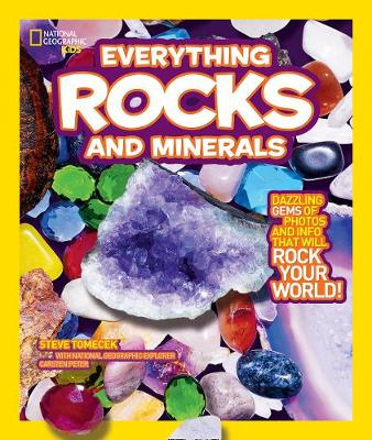 Everything Rocks and Minerals: Dazzling Gems of Photos and Info That Will Rock Your World