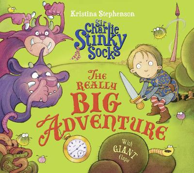 Sir Charlie Stinky Socks: The Really Big Adventure