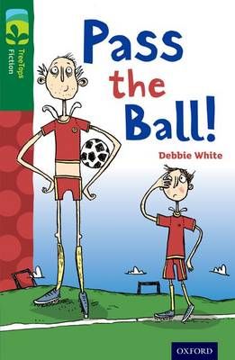 Oxford Reading Tree TreeTops Fiction: Level 12 More Pack A: Pass the Ball!