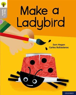 Oxford Reading Tree Word Sparks: Level 1: Make a Ladybird