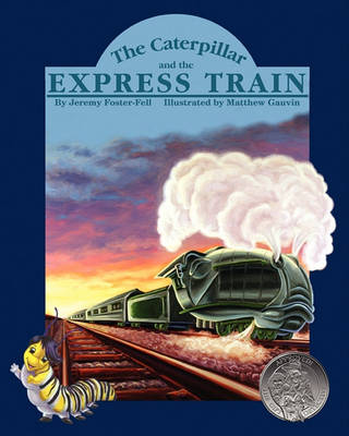 The Caterpillar and the Express Train
