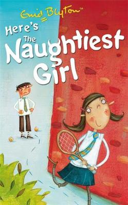 The Naughtiest Girl: Here's The Naughtiest Girl: Book 4