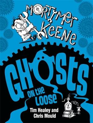 Mortimer Keene: Ghosts on the Loose