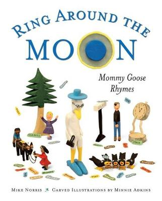 Ring Around the Moon: Mommy Goose Rhymes