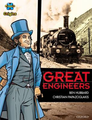 Project X Origins Graphic Texts: Dark Red+ Book Band, Oxford Level 19: Great Engineers