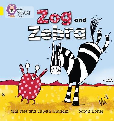 Zog and Zebra: Band 03/Yellow