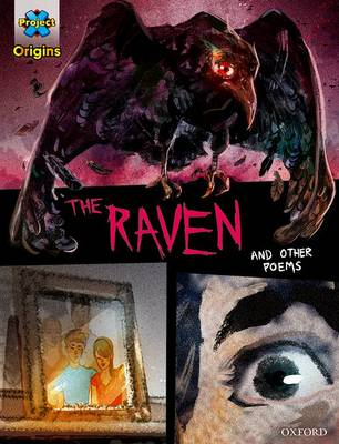 Project X Origins Graphic Texts: Dark Red+ Book Band, Oxford Level 19: The Raven and other poems