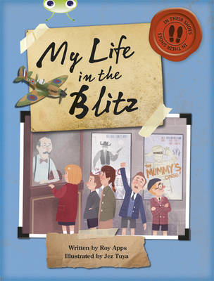 Bug Club Non-fiction Blue (KS2) B/4A My Life in the Blitz 6-pack