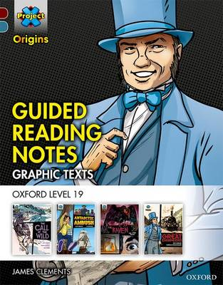 Project X Origins Graphic Texts: Dark Red+ Book Band, Oxford Level 19: Guided Reading Notes