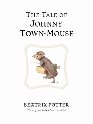 The Tale of Johnny Town-Mouse: The original and authorized edition