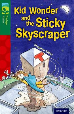 Oxford Reading Tree TreeTops Fiction: Level 12 More Pack C: Kid Wonder and the Sticky Skyscraper