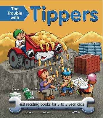 The Trouble with Tippers: First Reading Books for 3 to 5 Year Olds