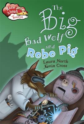 Race Ahead With Reading: The Big Bad Wolf and the Robot Pig