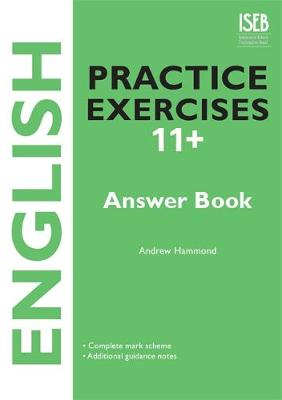 English Practice Exercises 11+ Answer Book: Practice Exercises for Common Entrance preparation