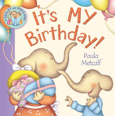 It's MY Birthday!: A Shirley and Doris Book