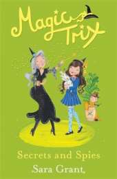 Magic Trix: Secrets and Spies: Book 5