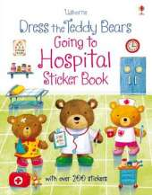 Dress the Teddy Bears Going to Hospital Sticker Book