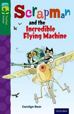 Oxford Reading Tree TreeTops Fiction: Level 12 More Pack C: Scrapman and the Incredible Flying Machine