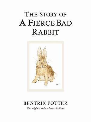 The Story of A Fierce Bad Rabbit: The original and authorized edition