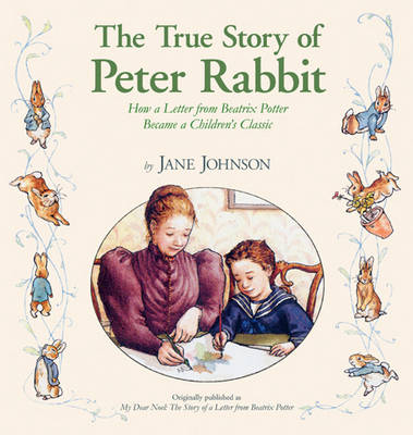 The True Story Of Peter Rabbit: How a Letter Became a Beloved Children's Classic