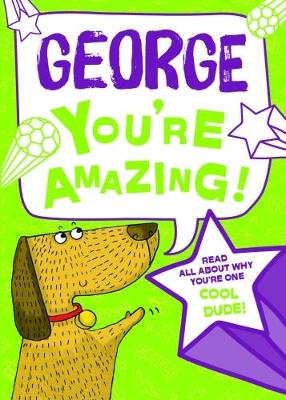 George- You're Amazing!: Read All About Why You're One Cool Dude!