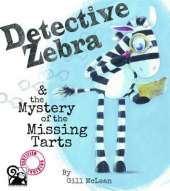 Detective Zebra: And the Mystery of the Missing Tarts