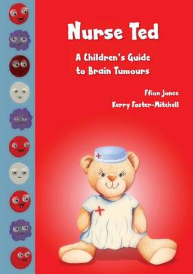 Nurse Ted: a Children's Guide to Brain Tumours