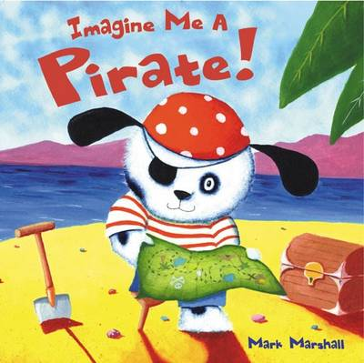 Imagine Me A Pirate! Board Book
