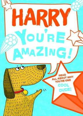 Harry - You're Amazing!: Read All About Why You're One Cool Dude!