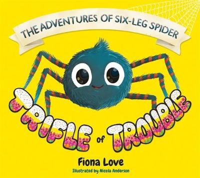 The Adventures of Six-Leg Spider: A Trifle of Trouble