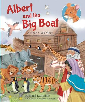 Albert and The Big Boat: A Noah's Ark Story