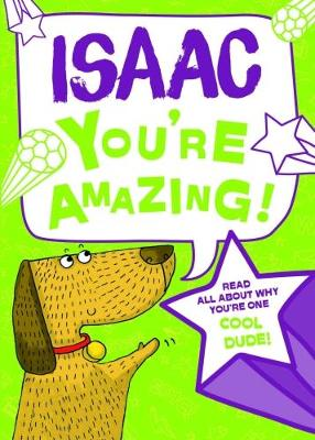 Isaac - You're Amazing!: Read All About Why You're One Cool Dude!