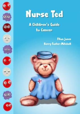 Nurse Ted: A Children's Guide to Cancer
