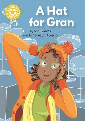Reading Champion: A Hat for Gran: Independent Reading Yellow 3