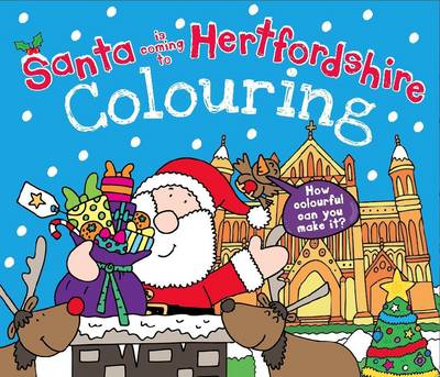 Santa is Coming to Hertfordshire Colouring Book