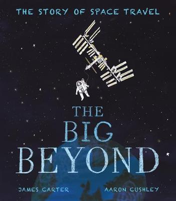 The Big Beyond: The Story of Space Travel