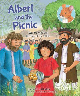 Albert and the Picnic: The Story of the Feeding of the 5000