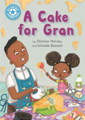 Reading Champion: A Cake for Gran: Independent Reading Blue 4