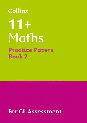 11+ Maths Practice Test Papers - Multiple-Choice: for the GL Assessment Tests: Book 2