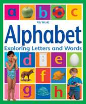 My World: Alphabet: Exploring Letters and Words
