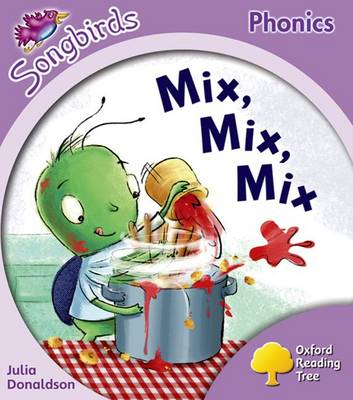 Oxford Reading Tree: Level 1+: More Songbirds Phonics: Mix, Mix, Mix