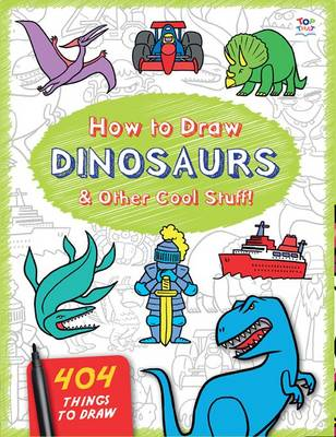 How to Draw Dinosaurs & Other Cool Stuff