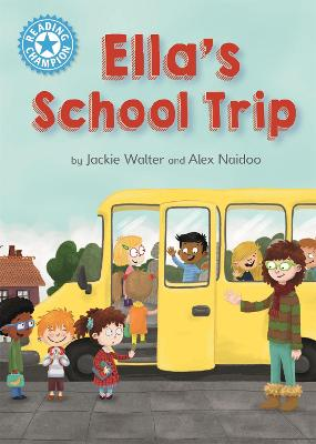 Reading Champion: Ella's School Trip: Independent Reading Blue 4