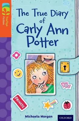 Oxford Reading Tree TreeTops Fiction: Level 13 More Pack B: The True Diary of Carly Ann Potter
