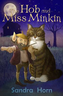 The Hob and Miss Minkin: Cat Tales from an Old Sussex Farmhouse