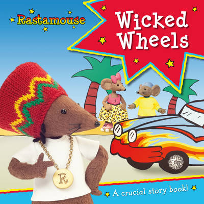 Rastamouse: Wicked Wheels