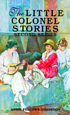 Little Colonel Stories, The: Second Series